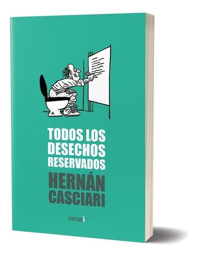 Imagen 1 de 1 de Todos Los Desechos Reservados - Hernán Casciari