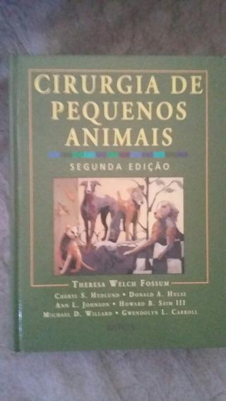 Livro - Cirurgia De Pequenos Animais - Theresa Welch Fossum