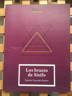 Los Brazos De Sísifo De Ramón Guzmán Ramos