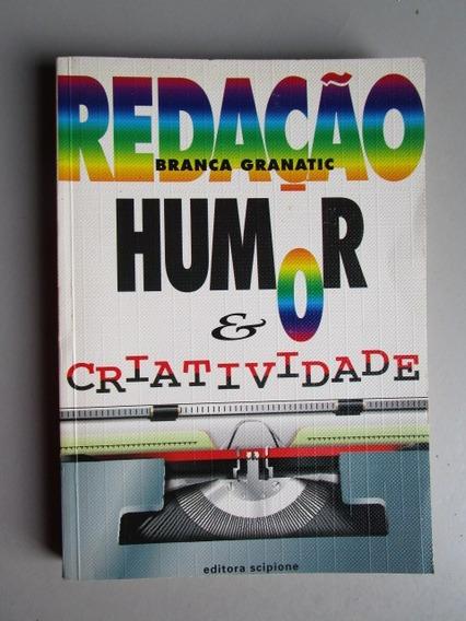 Redação, Humor E Criatividade - Branca Granatic