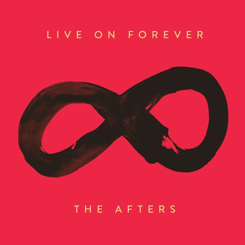 The Afters Live On Forever Cd Us Import