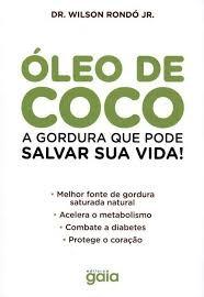 Óleo De Coco A Gordura Que Pode Salvar S Dr Wilson Rondó Jr
