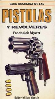 Armas De Fuego Libro Pistolas Y Revolveres Ilustrado