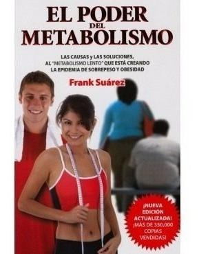Libro Físico El Poder Del Metabolismo Frank Suarez