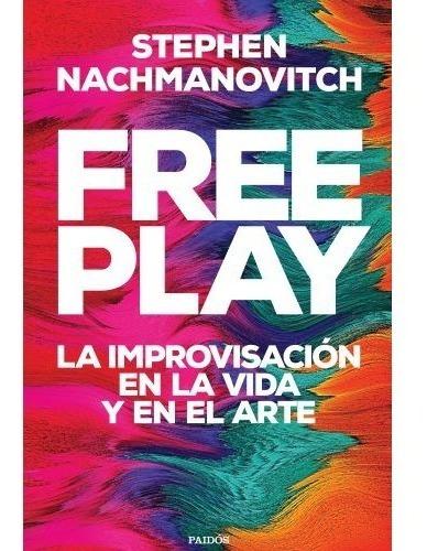 Imagen 1 de 2 de Libro Free Play - Stephen Nachmanovitch