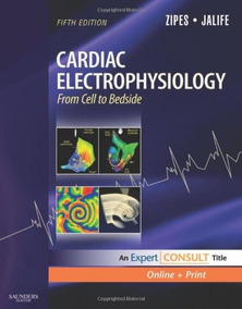 Cardiac Electrophysiology: From Cell To Bedside 5ed