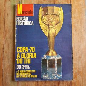 2874 Manchete Ediçao Historica Copa 70 A Gloria Do Tri - Esp