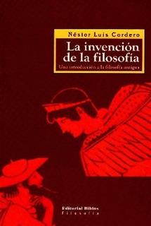La Invencion De La Filosofia - Cordero - Biblos