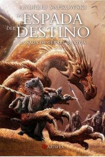 La Espada Del Destino - La Saga De Geralt De Rivia - Andrzej