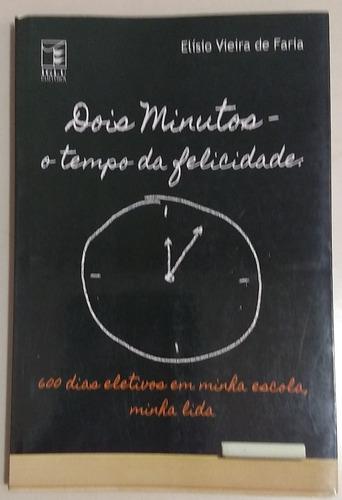 Imagem 1 de 4 de Livro - Dois Minutos O Tempo Da Felicidade - Sebo Refugio