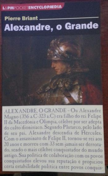 Livro Alexandre, O Grande, Por Pierre Briant