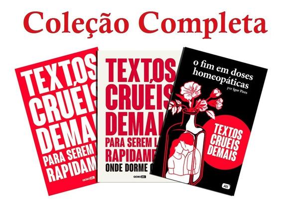 Kit: Textos Cruéis Demais Para Serem Lidos Rapidamente 3 Vol