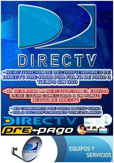 Reactivacion Decodificadores De Directv Pre-pago.