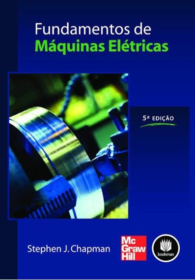Solução Fundamentos De Máquinas Elétricas- 5 Edição- Chapman