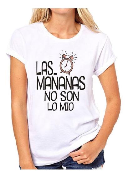 Remera Dama Con Frase Las Mañanas No Son Lo Mio Dejenme
