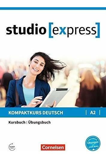 Studio [express] A2 - Kurs- Und Übungsbuch Mit Audios Online