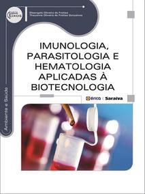 Imunologia - Parasitologia E Hematologia Aplicadas A Biote