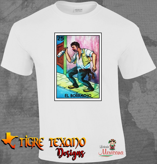 Playera Sublimada Lotería Borracho By Tigre Texano Designs