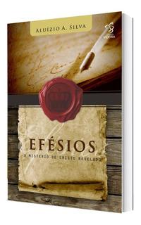 Efésios - O Ministério De Cristo Revelado - Aluízio Silva