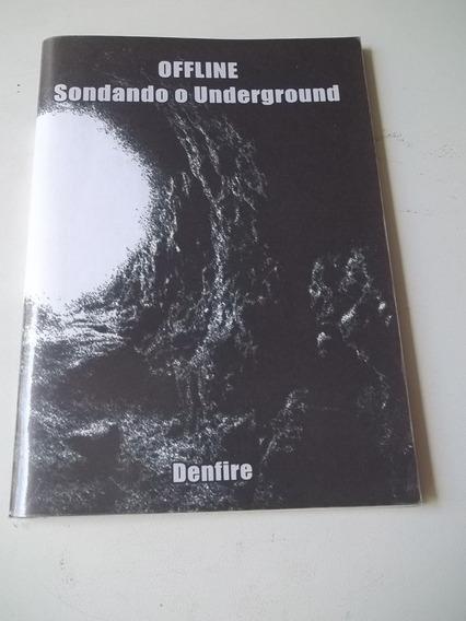 Livro - Offline Sondando O Underground - Denfire