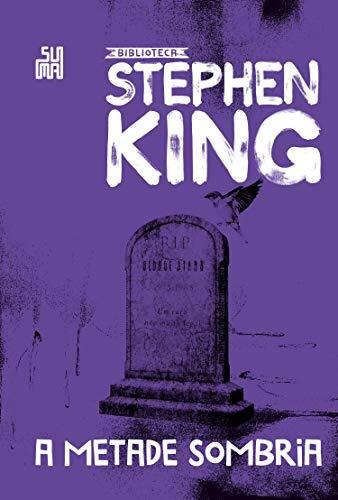 Livro Metade Sombria, A - Biblioteca Stephen King
