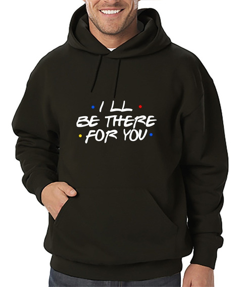 Sudadera Bordada I Will Be There For You Unisex Dia Del Amor