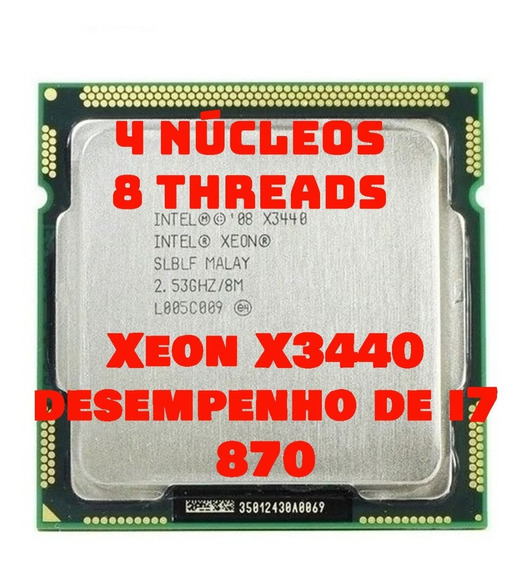 Processador Xeon X3440 4/8 Threads = I7 870 2.53ghz 1156