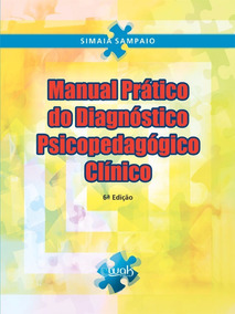 Manual Prático Do Diagnóstico Psicopedagógico Clínico