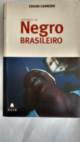 Antologia Do Negro Brasileiro - Edison Carneiro