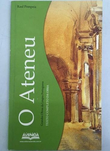 Grandes Obras Da Língua Portuguesa: O Ateneu