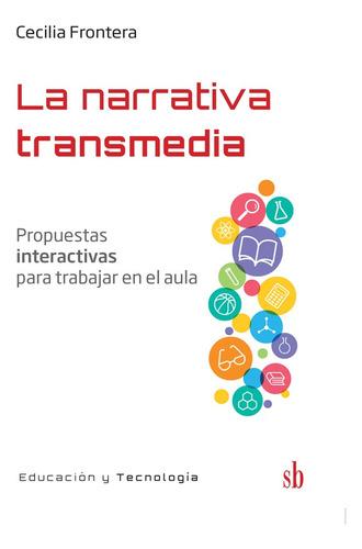 Imagen 1 de 5 de La Narrativa Transmedia - Cecilia Frontera