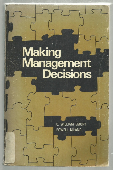 Making Management Decisions - Wiilliam Emory