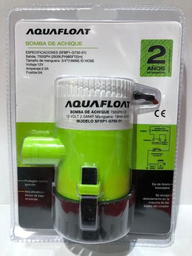 Bomba De Agua Achique Aquafloat 12volts 750 Gph 2.5 Ampers