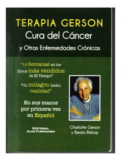 Terapia Gerson. Edición Impresa Al Español
