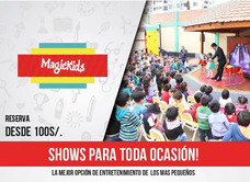 Show Infantil - Show De Magia - Animación - Magic Kids Peru
