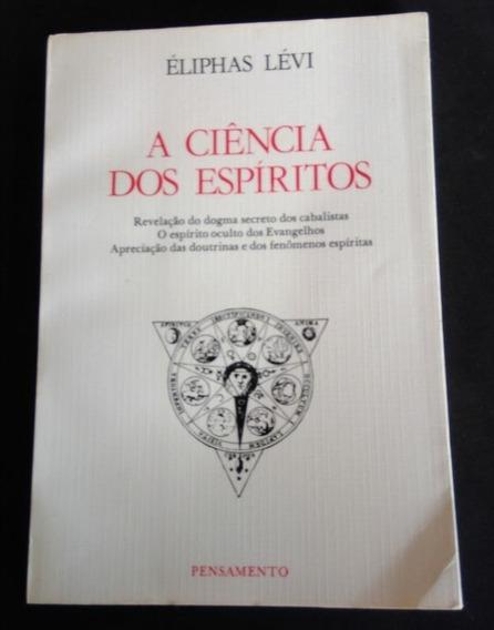 A Ciência Dos Espíritos - Éliphas Lévi - Livro