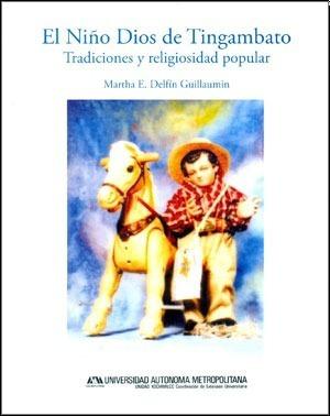 Niño Dios De Tingambato, El. Tradiciones