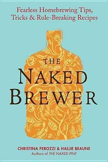 The Naked Brewer - Christina Perozzi