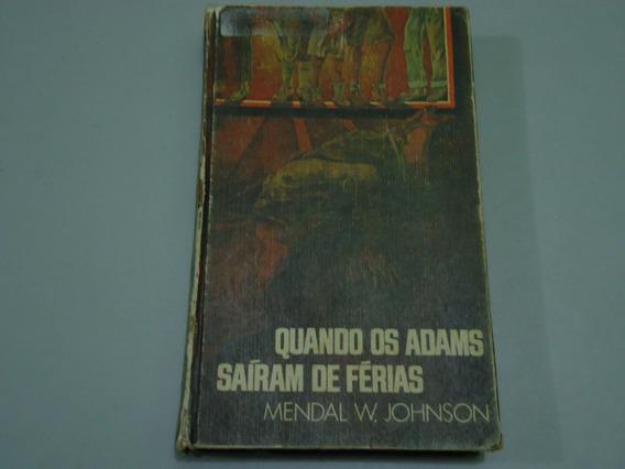 Livro Quando Os Adams Sairam De Ferias - Mendal W. Johnson