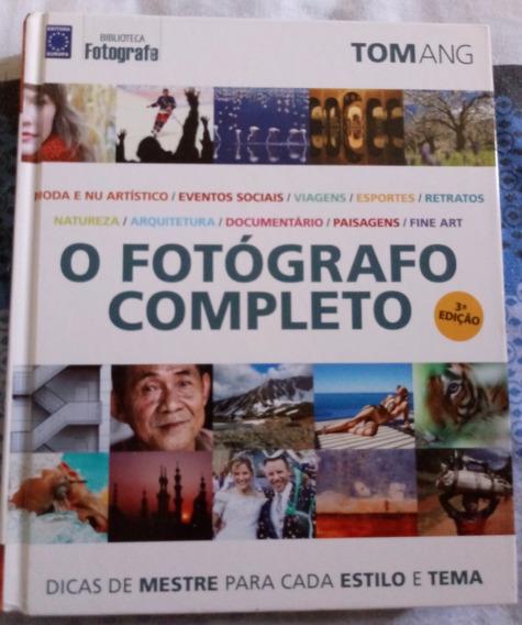 Livro O Fotógrafo Completo 3ª Edição - Tom Ang