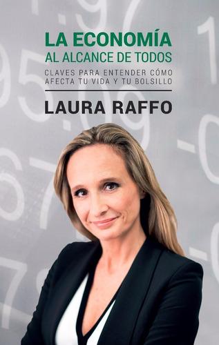 Libro/ La Economía Al Alcance De Todos ( Laura Raffo )