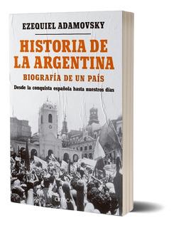 Historia De La Argentina - Ezequiel Adamovsky