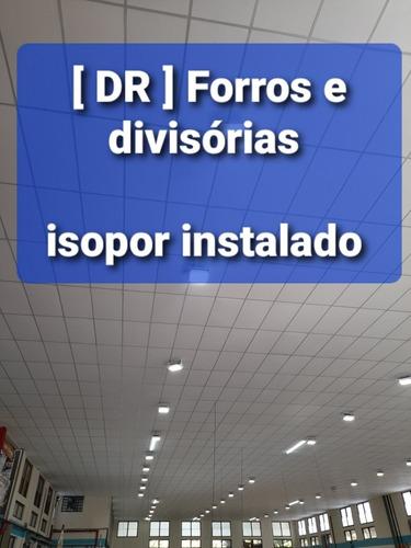 Forro De Isopor Instalado (11) 9.5989-8700 Whats/ 4112-0400
