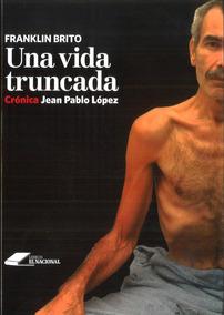 Una Vida Truncada / Juan Pablo López