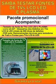 Testador Fonte Tvs Lcd,led Plasma,livro + 800 Dicas E Dvd