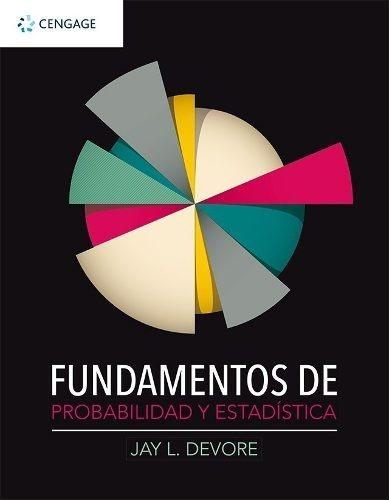 Fundamentos De Probabilidad Y Estadística Devore Nuevo 2018