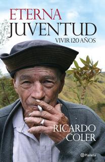 Eterna Juventud De Ricardo Coler - Planeta