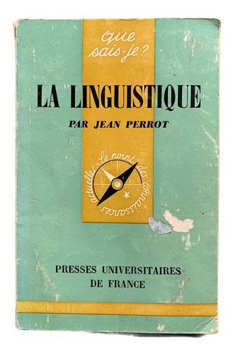 La Linguistique - Que Sais-je?