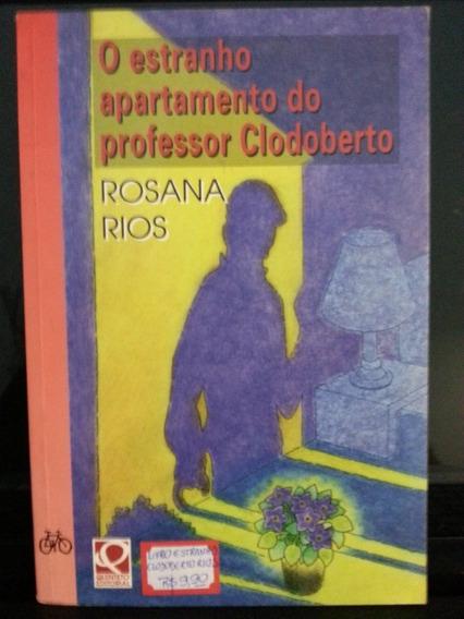 Livro: Rios, Rosana - O Estranho Apto. Do Prof. Clodoberto