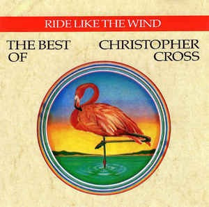 Christopher Cross - Ride Like The Wind - The Best Of Christo